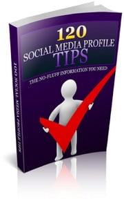 120 Social Media Profile Tips ebook by Jimmy  Cai