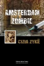 AMSTERDAM ZOMBIE ebook by Cizia ZYKE
