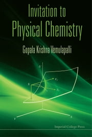 Invitation to Physical Chemistry - (With CD-ROM) ebook by VEMULAPALLI GOPALA KRISHNA