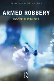 Armed Robbery ebook by Roger Matthews