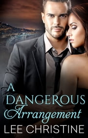 A Dangerous Arrangement ebook by Lee Christine