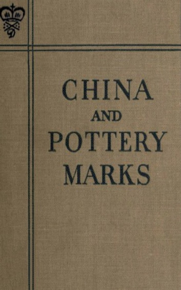 China and Pottery Marks ebook by Unknown