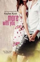More With You - With You, #2 ebook by Kaylee Ryan