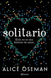 Solitario - Esta no es una historia de amor... ebook by Alice Oseman