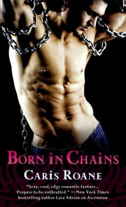 Born in Chains ebook by Caris Roane