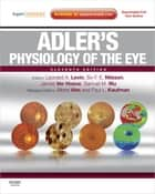 Adler's Physiology of the Eye - Expert Consult ebook by Leonard A Levin, Siv F. E. Nilsson, James Ver Hoeve,...