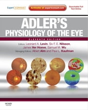 Adler's Physiology of the Eye - Expert Consult ebook by Leonard A Levin,Siv F. E. Nilsson,James Ver Hoeve,Samuel Wu,Paul L. Kaufman,Albert Alm