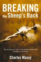 Breaking the Sheep's Back ebook by Charles Massy
