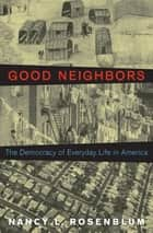 Good Neighbors ebook by Nancy L. Rosenblum