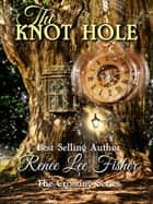 The Knot Hole ebook by