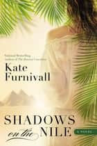 Shadows on the Nile ebook by Kate Furnivall