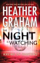 The Night is Watching (Krewe of Hunters, Book 9) ebook by Heather Graham