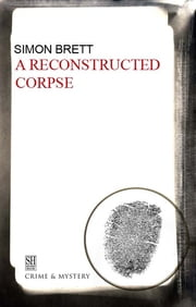 Reconstructed Corpse, A ebook by Simon Brett