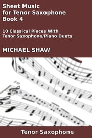 Sheet Music for Tenor Saxophone: Book 4 ebook by Michael Shaw