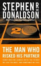 The Man Who Risked His Partner ebook by Stephen R. Donaldson