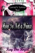 How To Net a Prince ebook by Kay Dee Royal