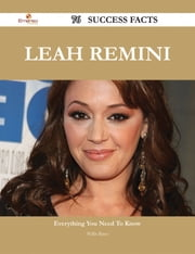 Leah Remini 76 Success Facts - Everything you need to know about Leah Remini ebook by Willie Bates