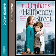 The Orphans of Halfpenny Street (Halfpenny Orphans, Book 1) audiobook by Cathy Sharp