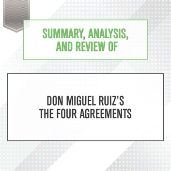 Summary Analysis And Review Of Don Miguel Ruizs The Four