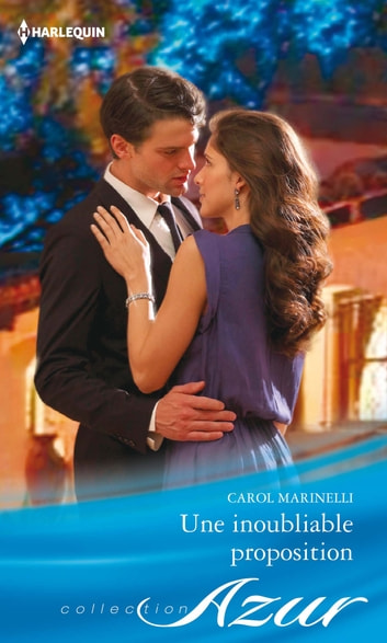 Une inoubliable proposition ebook by Carol Marinelli