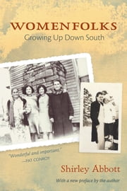 Womenfolks - Growing Up Down South ebook by Shirley Abbott