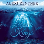 The Lobster Kings - A Novel audiobook by Alexi Zentner