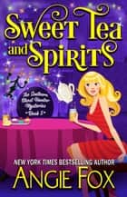 Sweet Tea and Spirits ebook by