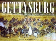 Gettysburg - The Turning Point in the Struggle between North and South ebook by Kevin J. Dougherty