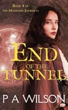 End Of The Tunnel ebook by P A Wilson