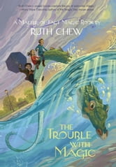 A Matter-of-Fact Magic Book: The Trouble with Magic ebook by Ruth Chew