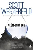 Além-mundos ebook by Scott Westerfeld