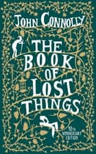 The Book of Lost Things Illustrated Edition ebook by John Connolly