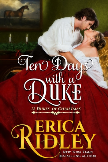 Ten Days with a Duke - A Regency Christmas Romance ebook by Erica Ridley