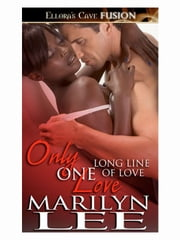 Only One Love (Long Line of Love, Book Three) ebook by Marilyn Lee