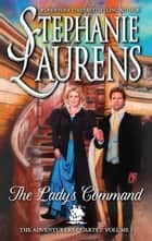 The Lady's Command (The Adventurers Quartet, Book 1) ebook by Stephanie Laurens