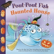 Pout-Pout Fish: Haunted House ebook by Deborah Diesen, Dan Hanna