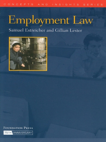 Employment Law (Concepts and Insights Series) ebook by Samuel Estreicher,Gillian Lester