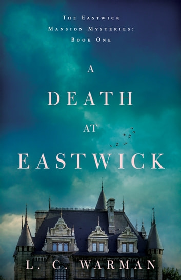 A Death at Eastwick ebook by L.C. Warman