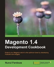 Magento 1.4 Development Cookbook ebook by Nurul Ferdous