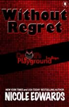 Without Regret - Devil's Playground Las Vegas ebook by