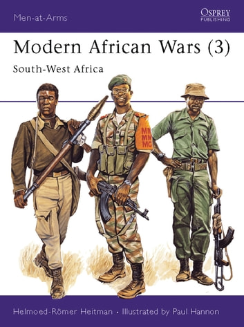 Modern African Wars (3) - South-West Africa ebook by Helmoed-Romer Heitman