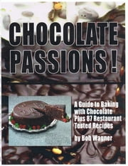Chocolate Passions! ebook by Bob Wagner