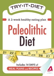 Try-It Diet - Paleolithic Diet: A two-week healthy eating plan ebook by Adams Media