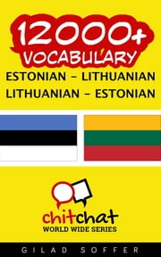 12000+ Vocabulary Estonian - Lithuanian ebook by Gilad Soffer
