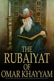 The Rubaiyat Of Omar Khayyam ebook by Omar Khayyam,Edward FitzGerald