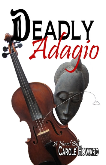 Deadly Adagio ebook by Carole Howard