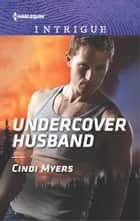 Undercover Husband ekitaplar by Cindi Myers