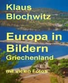 Europa in Bildern - Griechenland ebook by Klaus Blochwitz