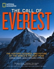 The Call of Everest - The History, Science, and Future of the World's Tallest Peak ebook by Conrad Anker,Thomas Hornbein,Bernadette Mcdonald