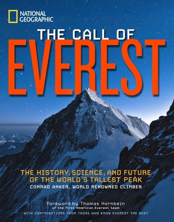 The Call of Everest - The History, Science, and Future of the World's Tallest Peak ebook by Conrad Anker,Bernadette Mcdonald